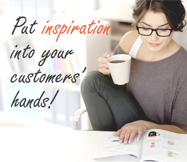 Put inspiration into your customers' hands!